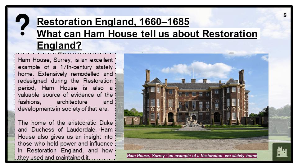 BD Restoration England, 1660-1685, Ham House, Presentation